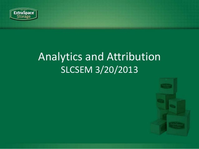 Analytics and AttributionSLCSEM 3/20/2013