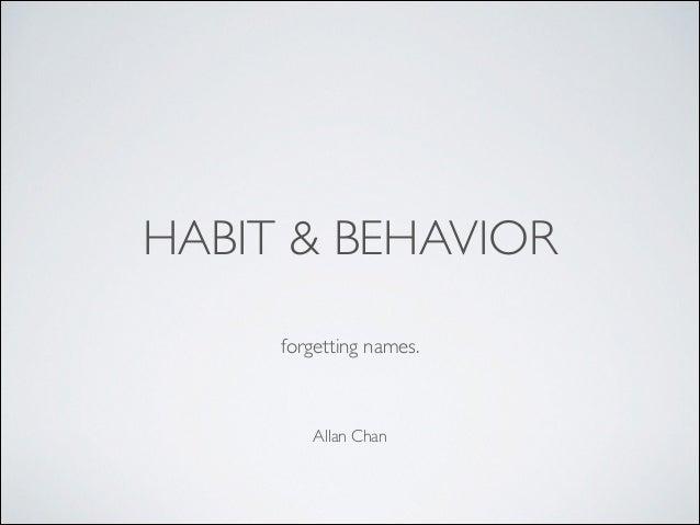 HABIT & BEHAVIOR forgetting names.  Allan Chan