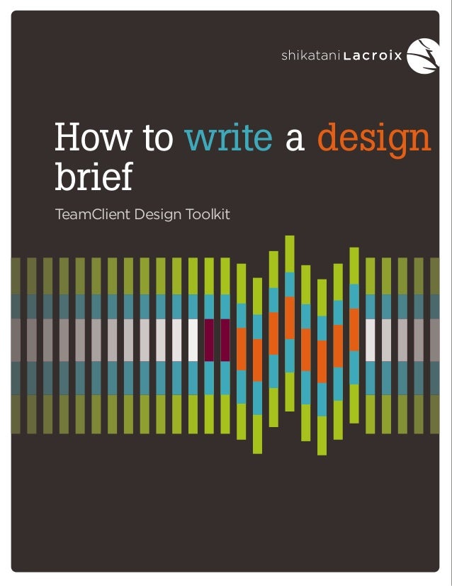 White paper | March 2012 How to write a design brief TeamClient Design Toolkit