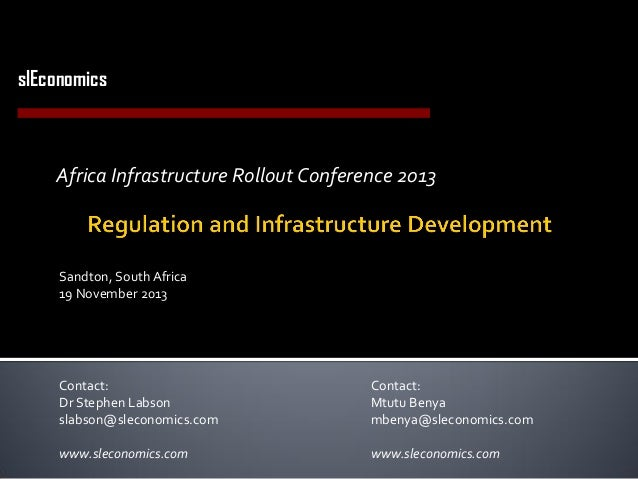 slEconomics Economics Consulting in Utilities and Infrastructure  Africa Infrastructure Rollout Conference 2013  Sandton, ...