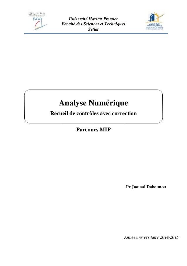 Université Hassan Premier Faculté des Sciences et Techniques Settat Parcours MIP Analyse Numérique Recueil de contrôles av...