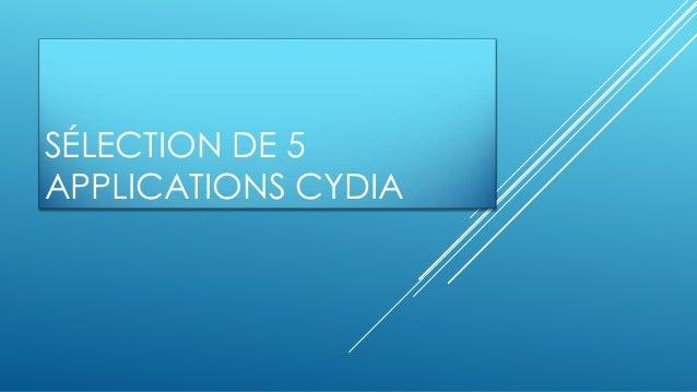SÉLECTION DE 5APPLICATIONS CYDIA