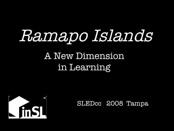 Ramapo Islands A New Dimension in Learning SLEDcc  2008  Tampa