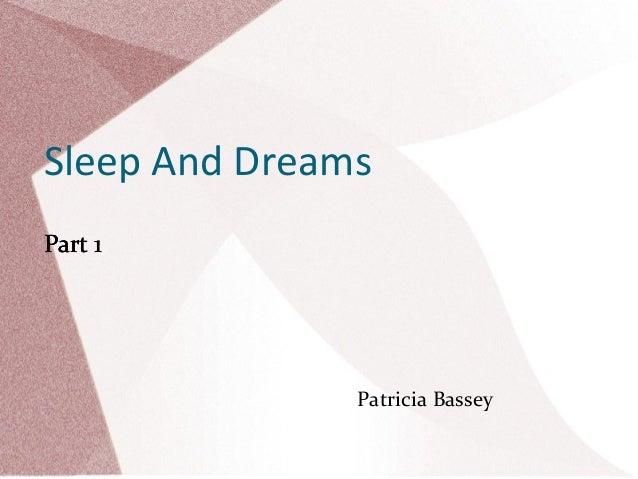 Sleep And Dreams Part 1  Patricia Bassey