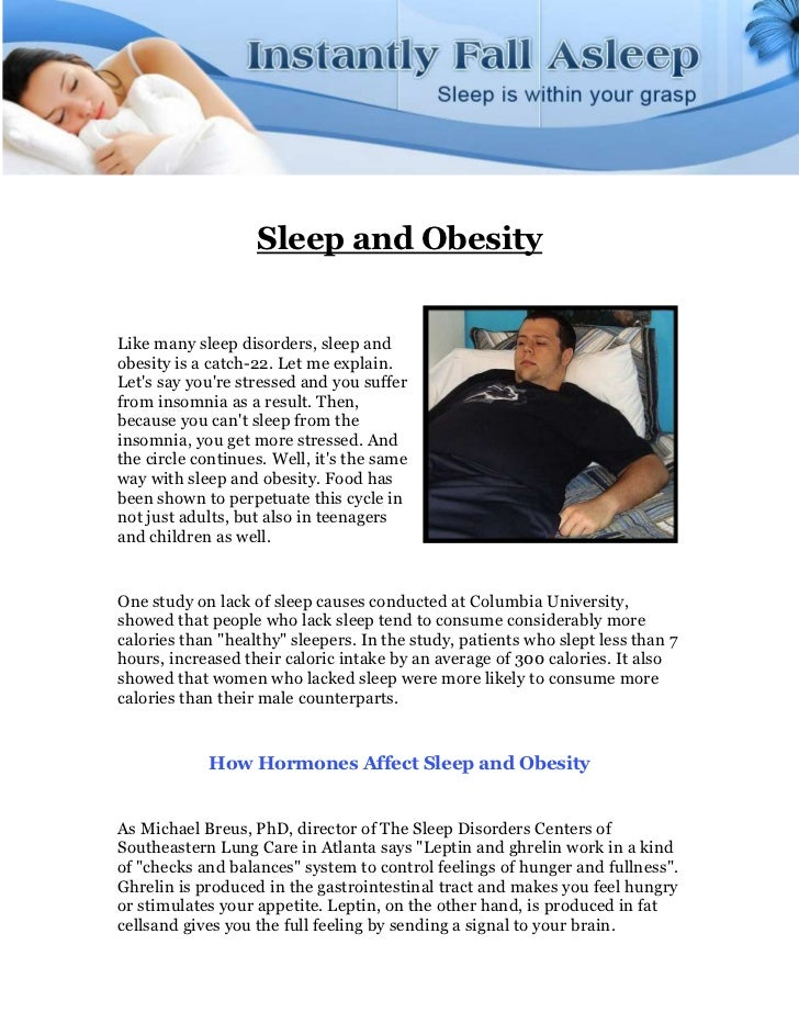 Sleep and ObesityLike many sleep disorders, sleep andobesity is a catch-22. Let me explain.Lets say youre stressed and you...