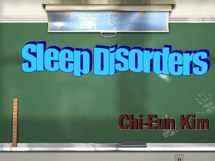 Sleep Disorders Chi-Eun Kim