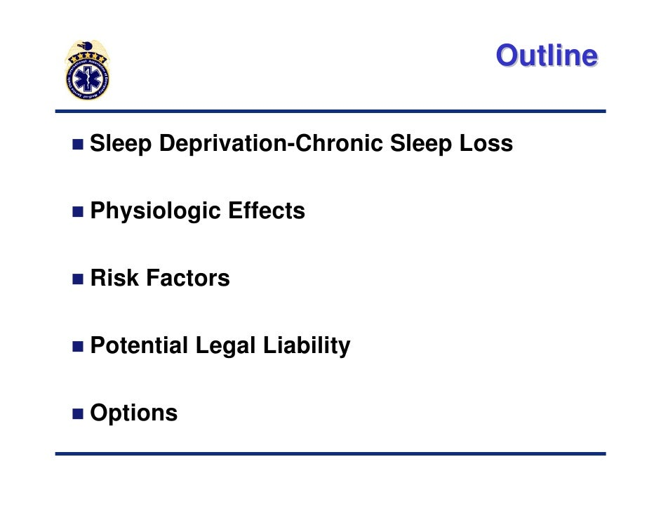 sleep deprivation outline Preston t phillips a r c h i t e c t ford residence southampton, ny sleep deprivation informative speech outline feb 10, 2001 sleep deprivation motivation material.