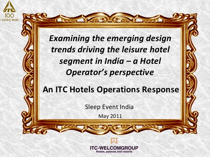 Examining the emerging design trends driving the leisure hotel segment in India – a Hotel Operator's perspective   Sleep E...