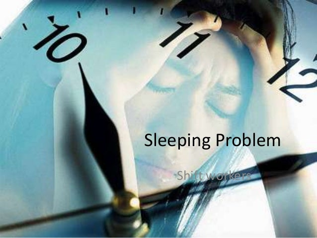 Sleeping Problem   Shift workers