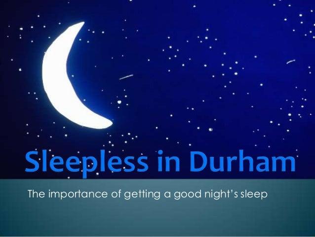 Sleepless in durham