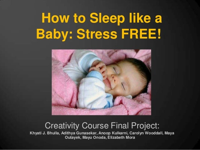 Sleep like a baby stress free