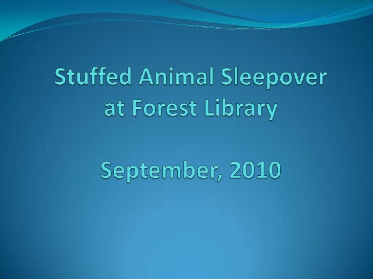 Stuffed Animal Sleepoverat Forest LibrarySeptember, 2010<br />