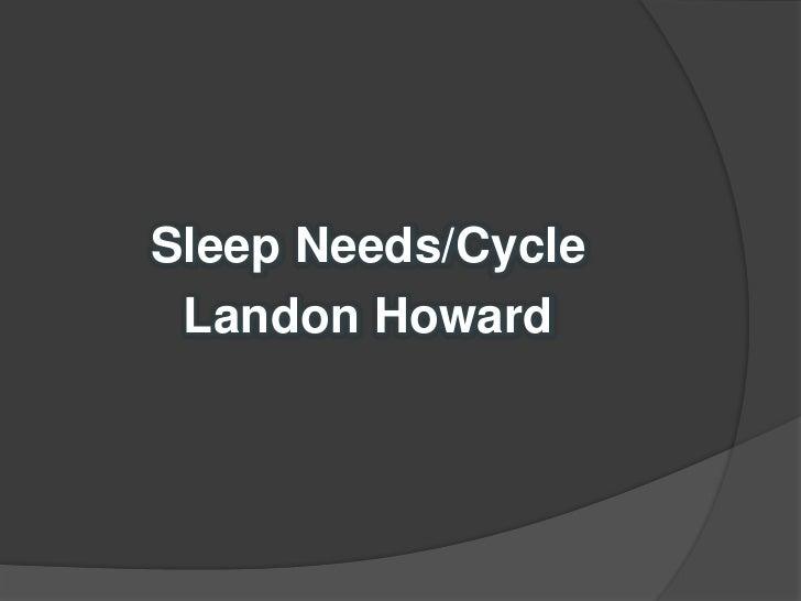 Sleep Needs/Cycle Landon Howard
