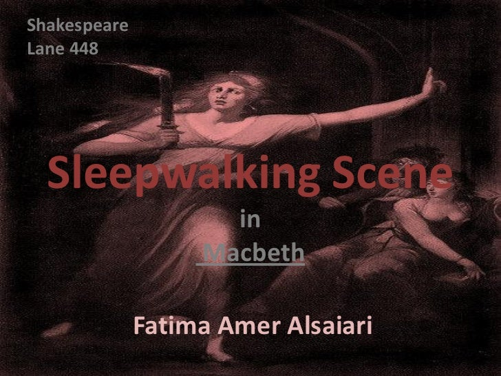 ShakespeareLane 448  Sleepwalking Scene                     in                   Macbeth              Fatima Amer Alsaiari