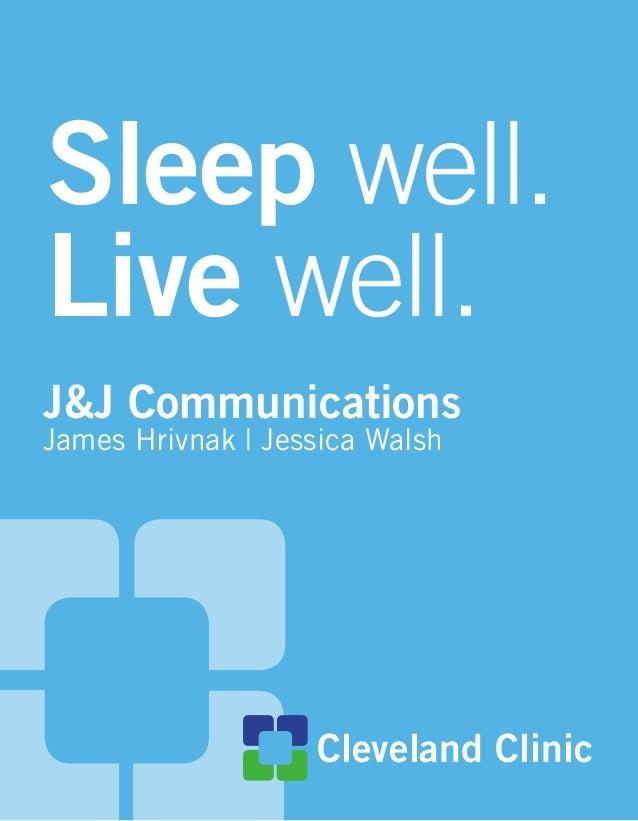 Sleep well.Live well.Cleveland ClinicJames Hrivnak | Jessica WalshJ&J Communications