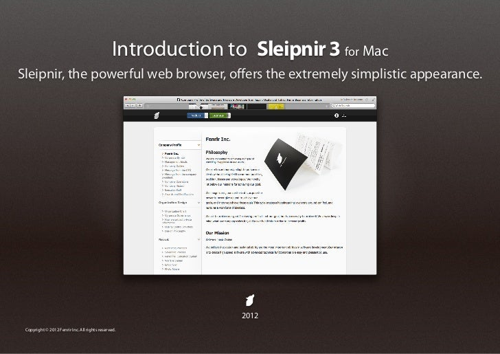 Introduction to Sleipnir 3 for MacSleipnir, the powerful web browser, offers the extremely simplistic appearance.         ...