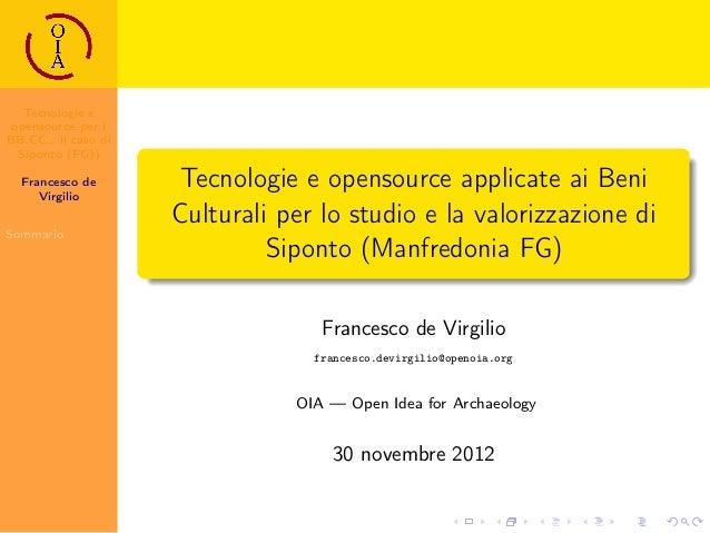 Tecnologie e opensource per i BB.CC.: il caso di Siponto (FG)) Francesco de Virgilio Sommario Tecnologie e opensource appl...
