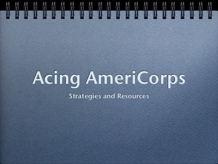 Acing AmeriCorps   Strategies and Resources