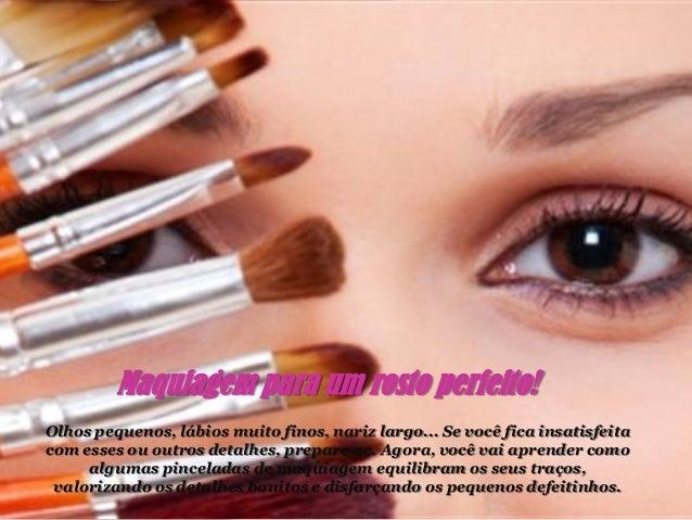 Maquiagem para um rosto perfeito!Olhos pequenos, lábios muito finos, nariz largo... Se você fica insatisfeitacom esses ou ...