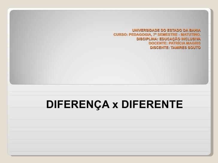 UNIVERSIDADE DO ESTADO DA BAHIA          CURSO: PEDAGOGIA, 7º SEMESTRE - MATUTINO.                    DISCIPLINA: EDUCAÇÃO...