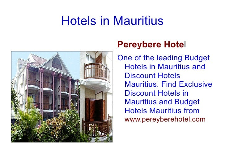 Hotels in Mauritius <ul>Pereybere Hote l  One of the leading Budget Hotels in Mauritius and Discount Hotels Mauritius. Fin...