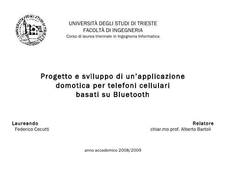 UNIVERSITÀ DEGLI STUDI DI TRIESTE FACOLTÀ DI INGEGNERIA Corso di laurea triennale in Ingegneria Informatica Progetto e svi...