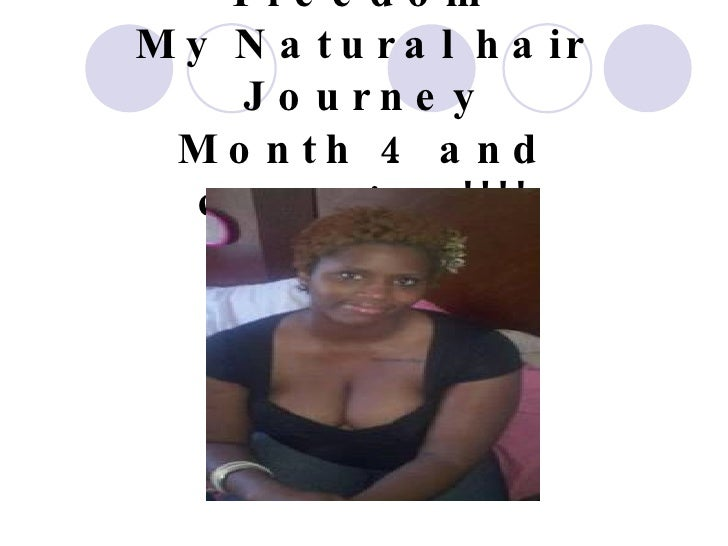 Freedom  My Natural hair Journey Month 4 and counting!!!!