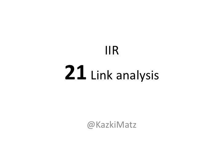 IIR21 Link analysis   @KazkiMatz