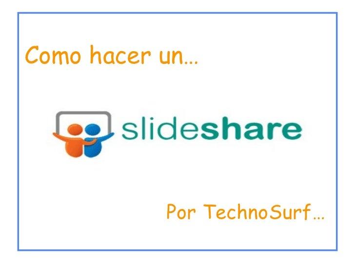 Como hacer un… Por TechnoSurf…
