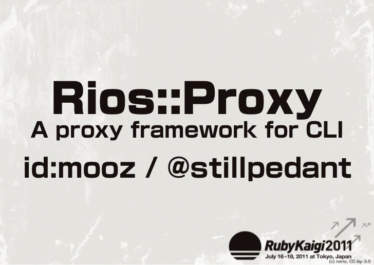 Rios::Proxy - A framework for CLI