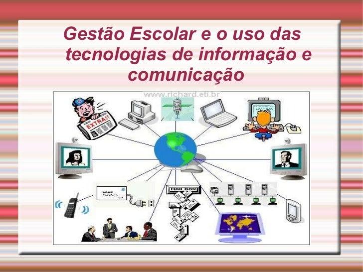 Gestão Escolar e o uso das tecnologias de informação e comunicação