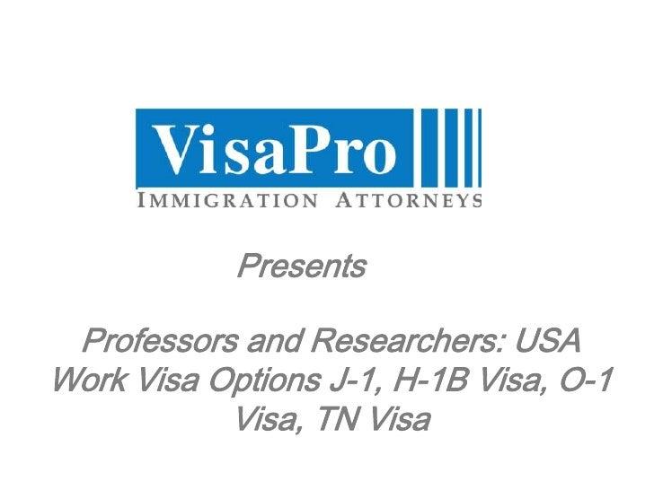 Professors and Researchers: USA Work Visa Options J-1, H-1B Visa, O-1 Visa, TN Visa