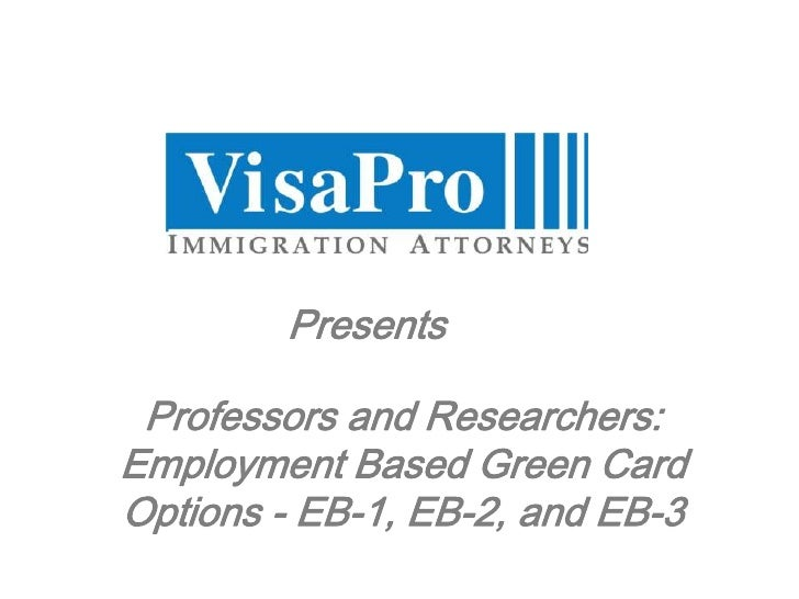 Professors and Researchers: Employment Based Green Card Options - EB-1, EB-2, and EB-3