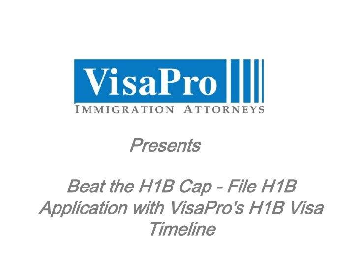 Beat the H1B Cap - File H1B Application with VisaPro's H1B Visa Timeline