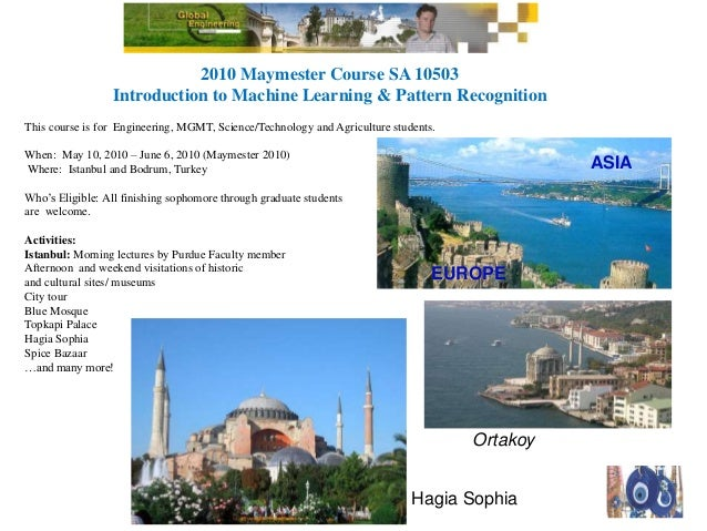 2010 Maymester Course SA 10503 Introduction to Machine Learning & Pattern Recognition This course is for Engineering, MGMT...