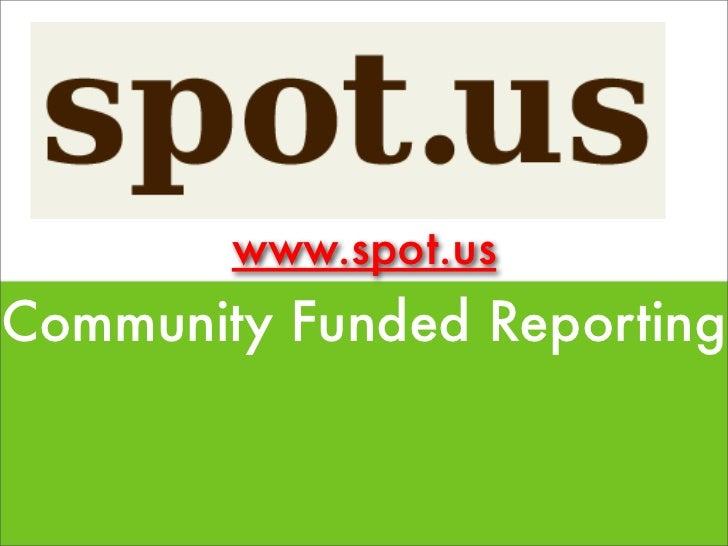 Spot.Us Slide 1