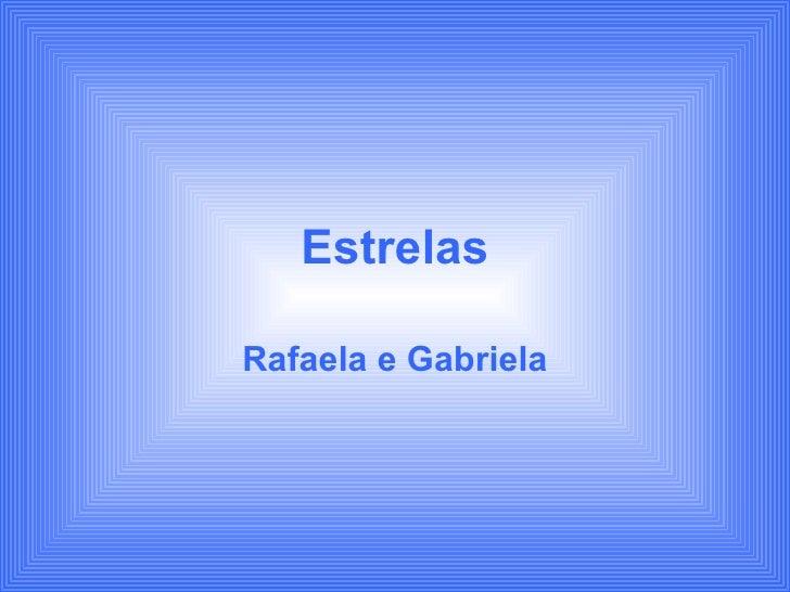 Estrelas Rafaela e Gabriela