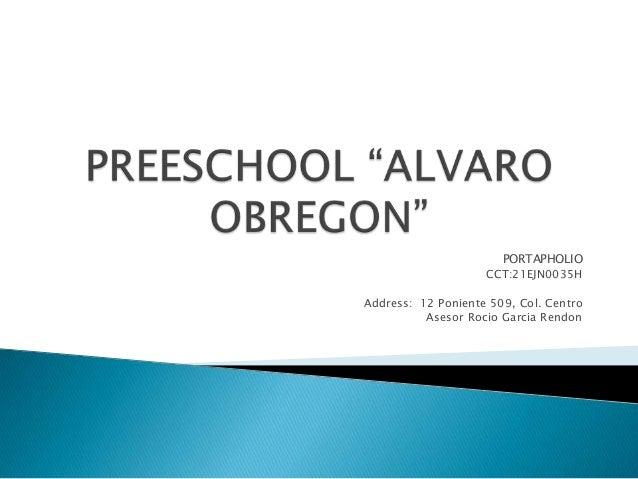PORTAPHOLIO                    CCT:21EJN0035HAddress: 12 Poniente 509, Col. Centro          Asesor Rocio Garcia Rendon