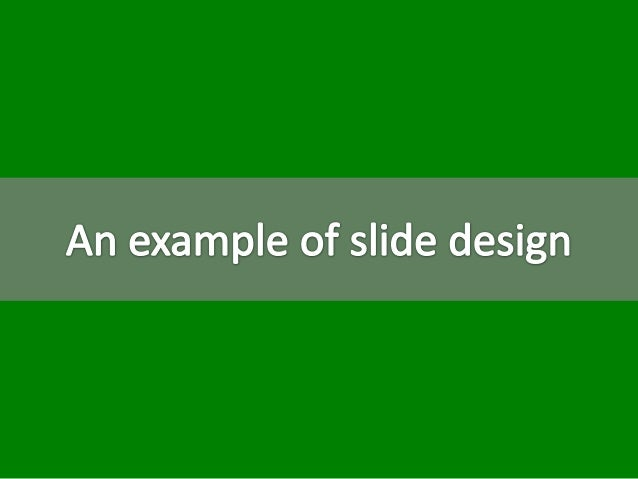 An example of slide design
