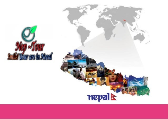 Goals of Nepalese Tourism • Create Destination Demand • Catalyst to bring Nepalese travel trade, Int'l travel trade and co...