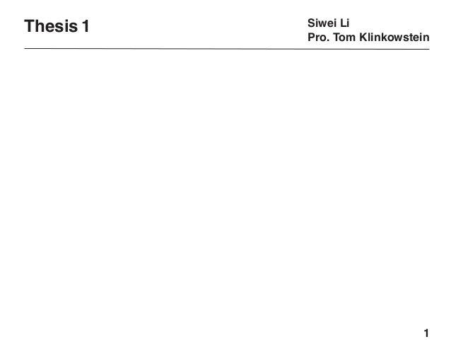 Thesis 1  Siwei Li Pro. Tom Klinkowstein  1