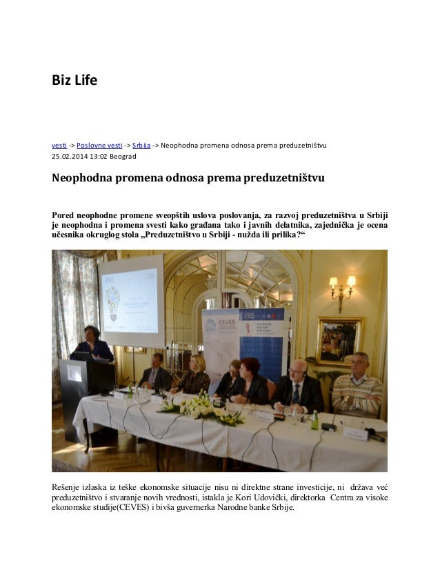Biz Life  vesti -> Poslovne vesti -> Srbija -> Neophodna promena odnosa prema preduzetništvu 25.02.2014 13:02 Beograd  Neo...