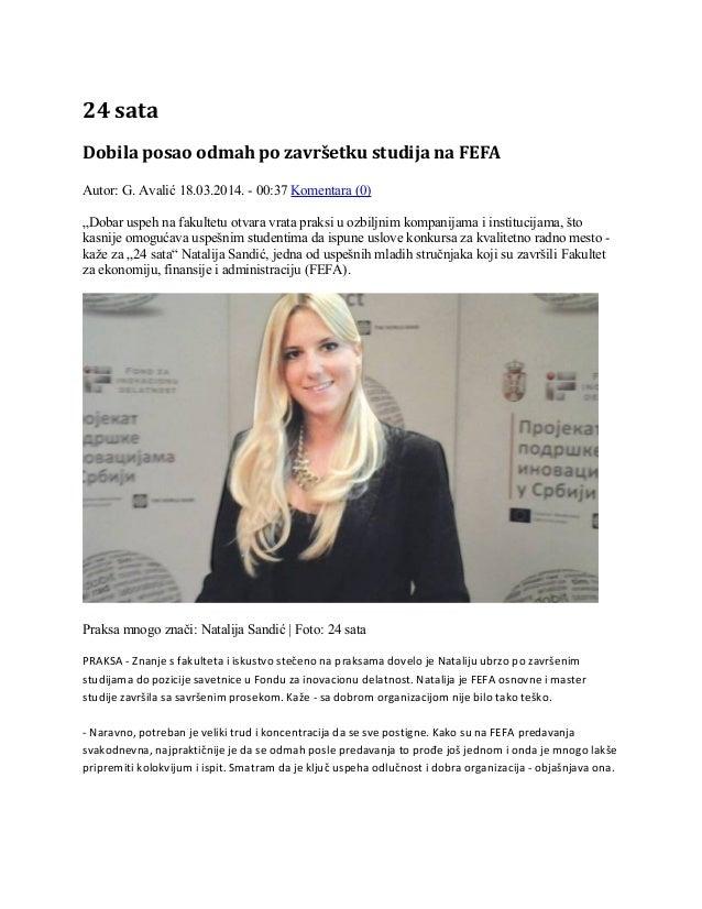 """24 sata Dobila posao odmah po završetku studija na FEFA Autor: G. Avalić 18.03.2014. - 00:37 Komentara (0) """"Dobar uspeh na..."""