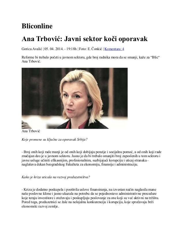 Bliconline Ana Trbović: Javni sektor koči oporavak Gorica Avalić | 05. 04. 2014. - 19:18h | Foto: E. Čonkić | Komentara: 4...