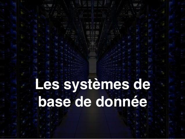 Les systèmes de  base de donnée