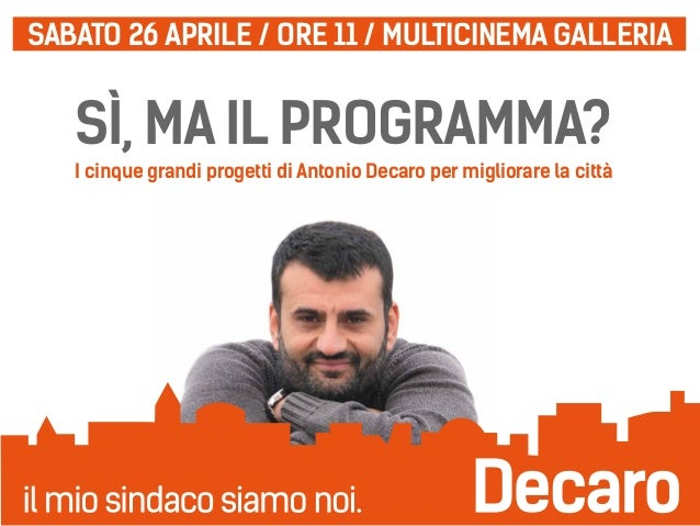 Sì, ma il programma? I cinque grandi progetti di Antonio Decaro per migliorare la città SABATO 26 APRILE / ORE 11 / MULTIC...
