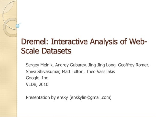 Dremel: interactive analysis of web-scale datasets