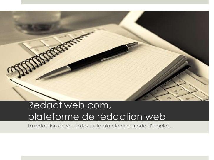 Redactiweb.com, plateforme de rédaction web<br />                La rédaction de vos textes sur la plateforme : mode d'emp...