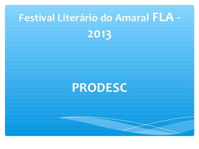 Festival Literário do Amaral FLA -  2013  PRODESC