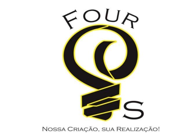 FOUR P'S O nome faz refência aos quatro P's: Preço, Praça, Produto, Promoção. Escolhemos este nome pois significa e repres...